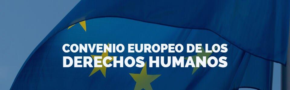 "Fondo Europeo donde se lee ""Convenio Europeo de Derechos Humanos"""